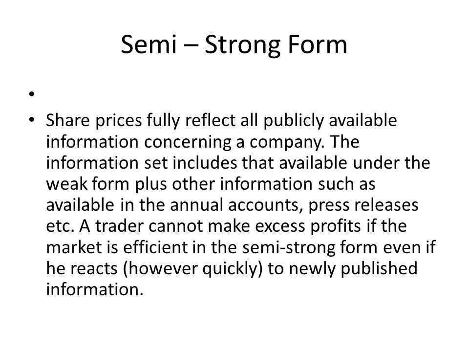 Semi – Strong Form