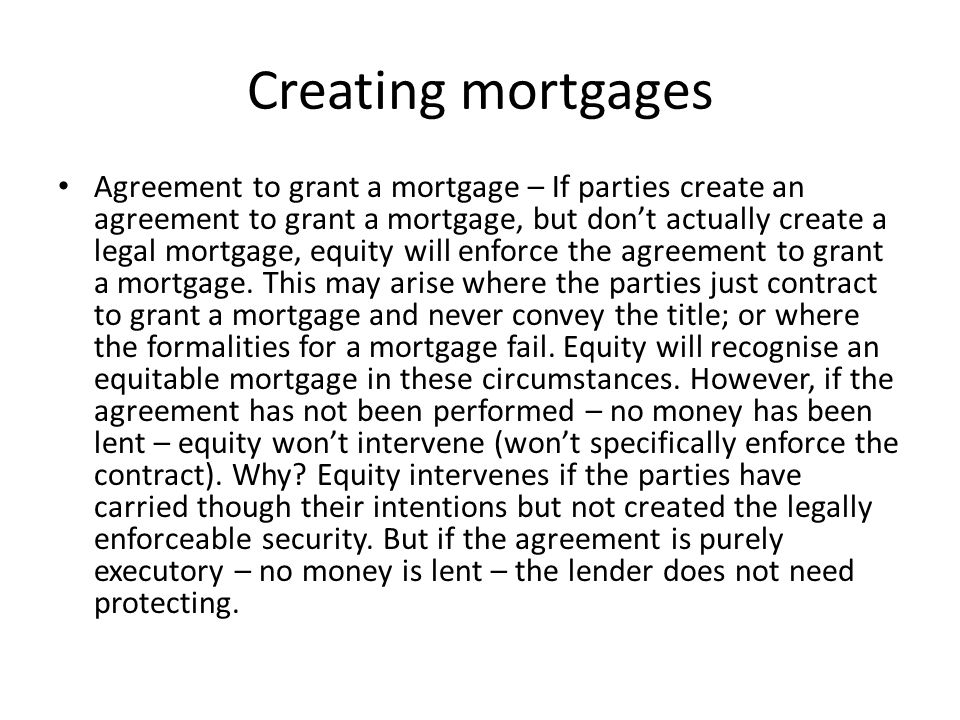 Creating mortgages
