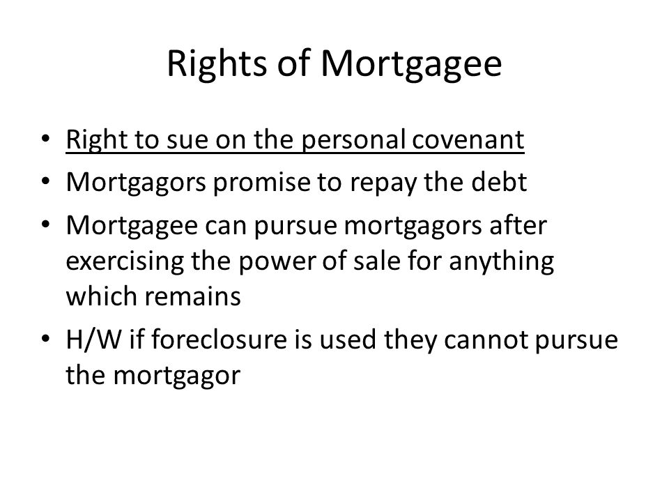 Rights of Mortgagee Right to sue on the personal covenant