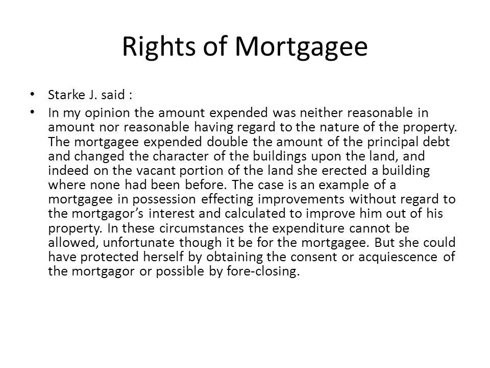 Rights of Mortgagee Starke J. said :