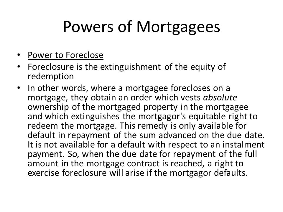 Powers of Mortgagees Power to Foreclose