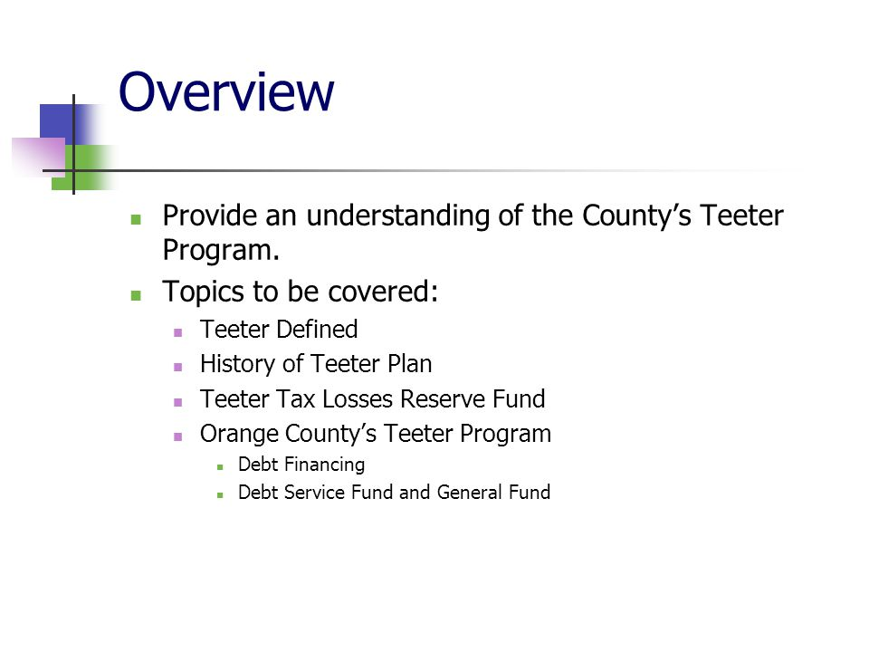 Overview Provide an understanding of the County's Teeter Program.
