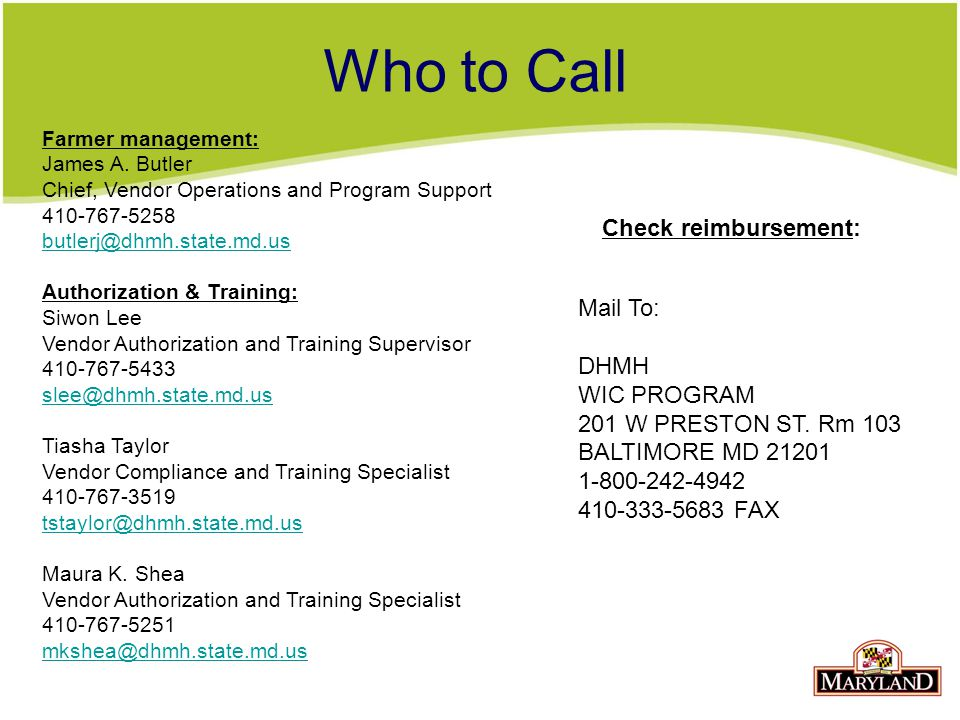 Who to Call Check reimbursement: Mail To: DHMH WIC PROGRAM