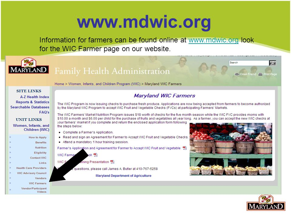 www.mdwic.org Information for farmers can be found online at www.mdwic.org look for the WIC Farmer page on our website.