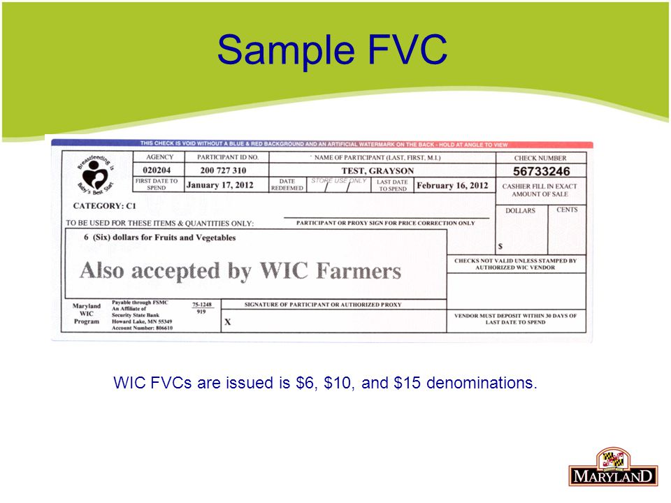 Sample FVC WIC FVCs are issued is $6, $10, and $15 denominations.
