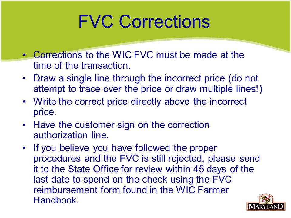 FVC Corrections Corrections to the WIC FVC must be made at the time of the transaction.