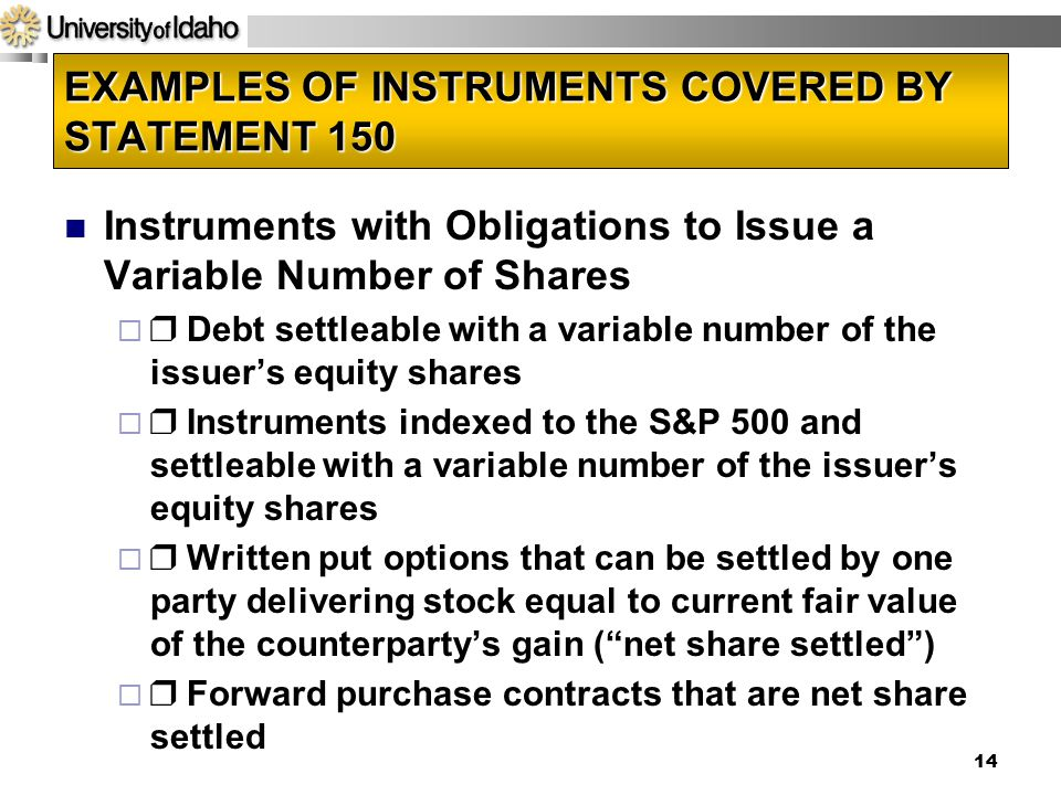 EXAMPLES OF INSTRUMENTS COVERED BY STATEMENT 150