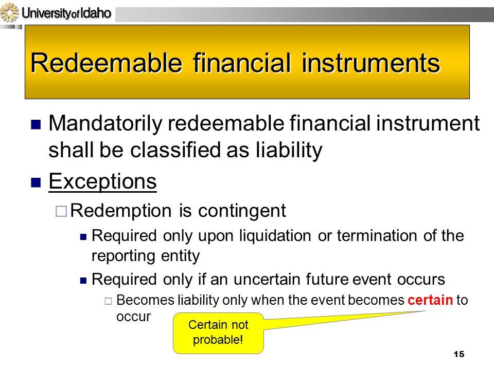 Redeemable financial instruments