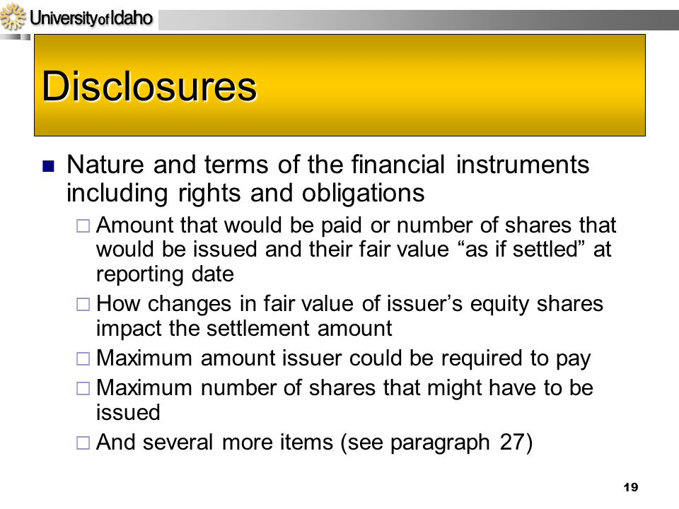 Acct 592 4/14/2017. Disclosures. Nature and terms of the financial instruments including rights and obligations.