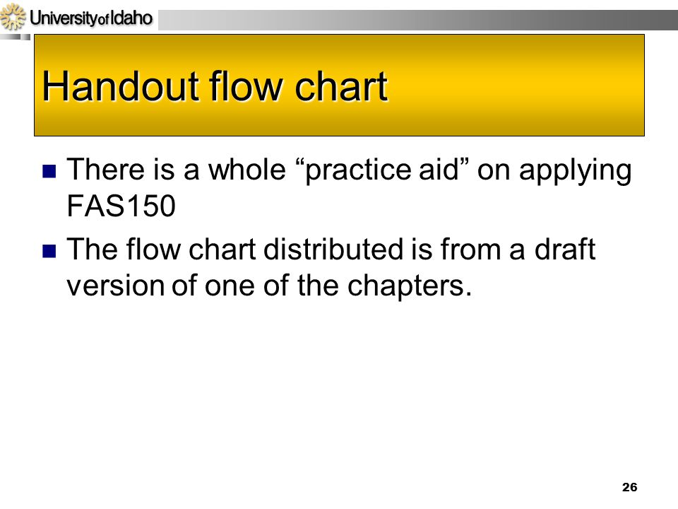 Handout flow chart There is a whole practice aid on applying FAS150