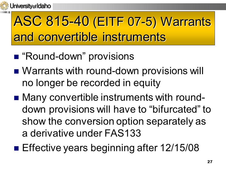 ASC 815-40 (EITF 07-5) Warrants and convertible instruments
