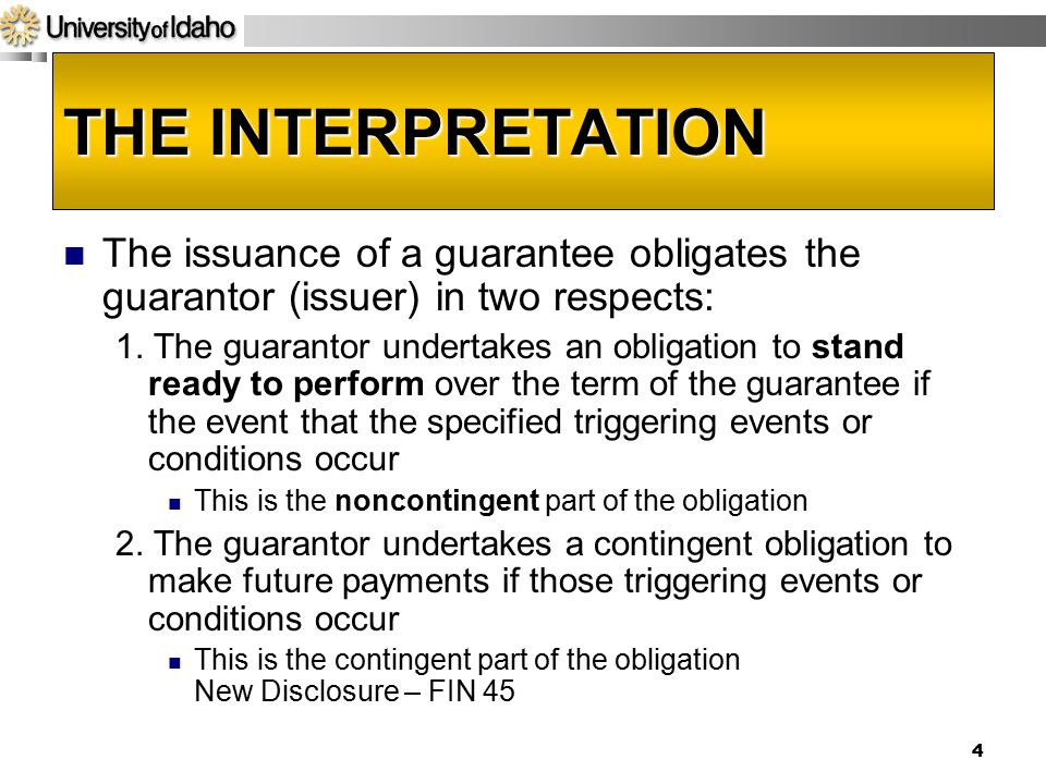 Acct 592 4/14/2017. THE INTERPRETATION. The issuance of a guarantee obligates the guarantor (issuer) in two respects: