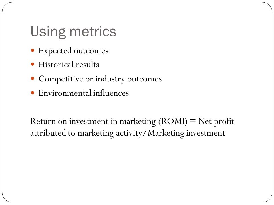 Using metrics Expected outcomes Historical results