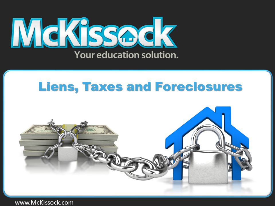 Liens, Taxes and Foreclosures