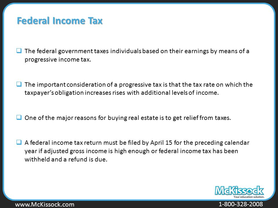 Federal Income Tax The federal government taxes individuals based on their earnings by means of a progressive income tax.