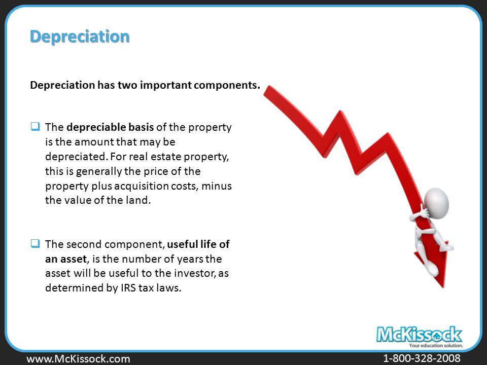 Depreciation Depreciation has two important components.
