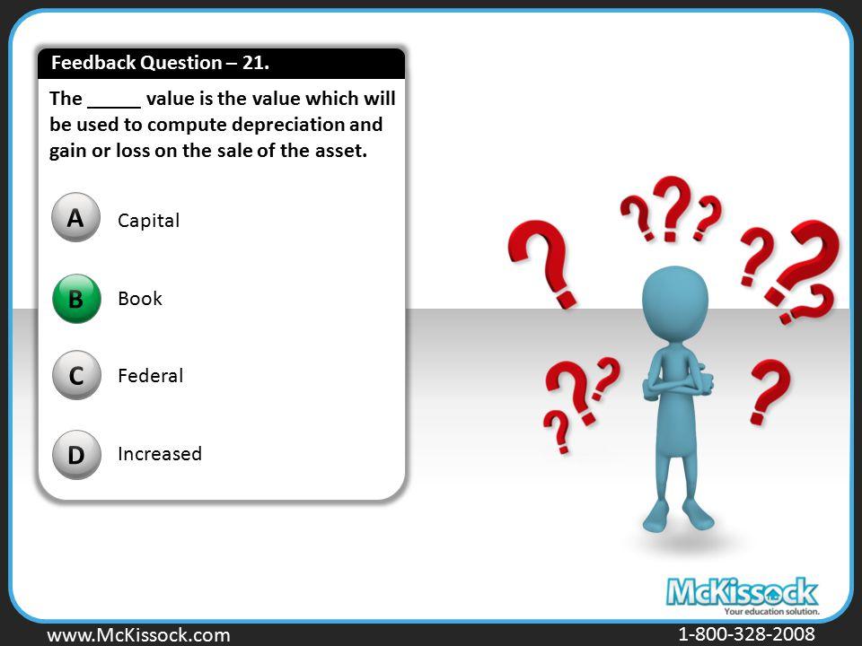 A B C D Feedback Question – 21.