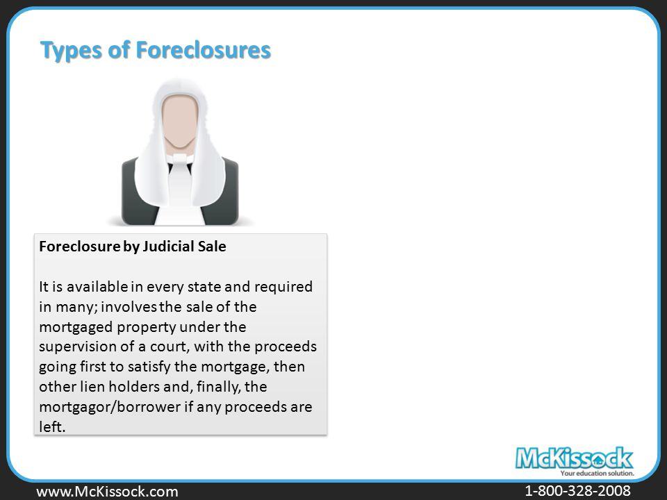 Types of Foreclosures Foreclosure by Judicial Sale