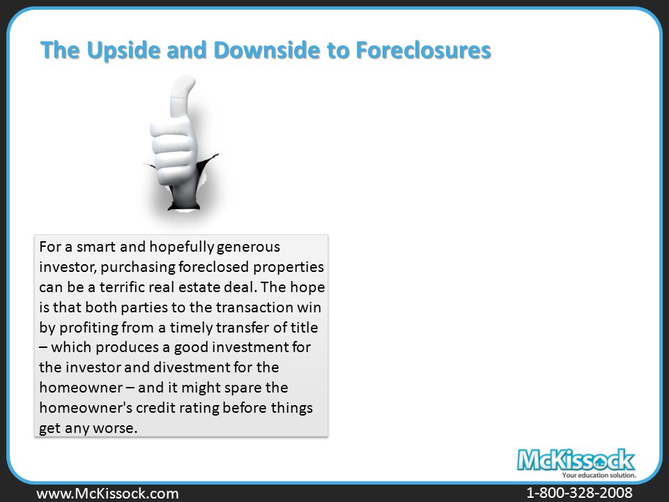 The Upside and Downside to Foreclosures