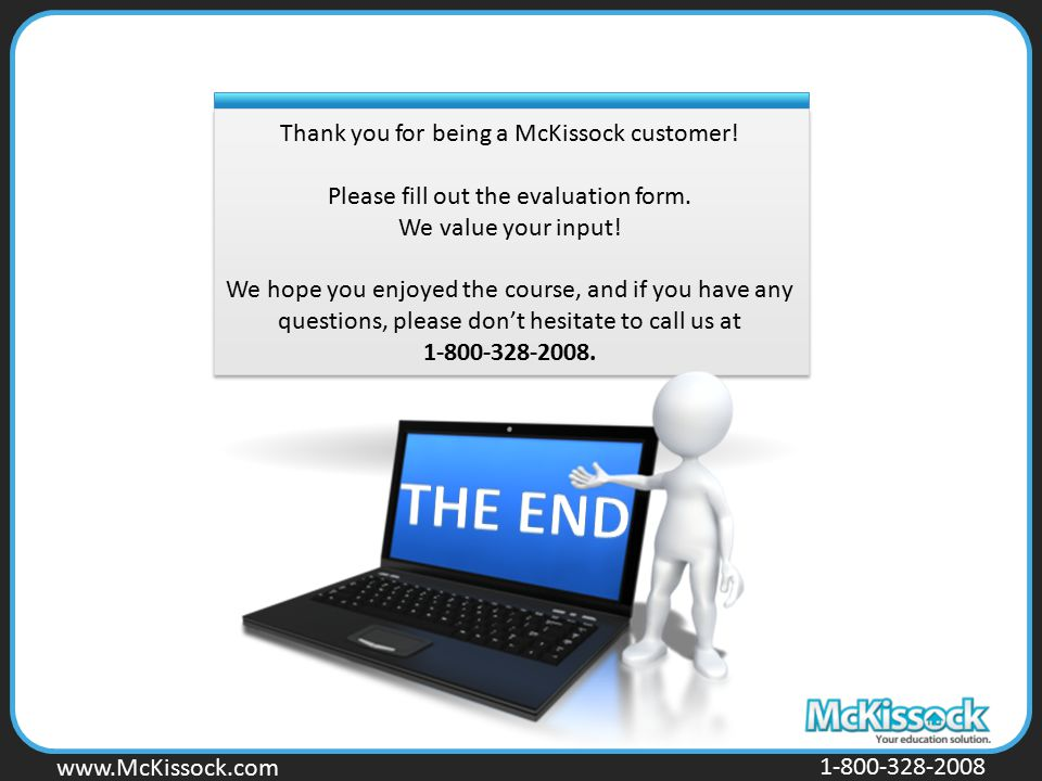 THE END Thank you for being a McKissock customer!
