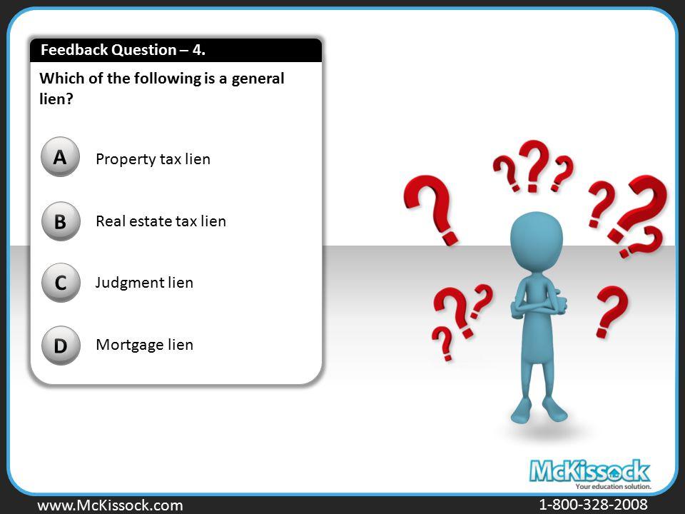 A B C D Feedback Question – 4.