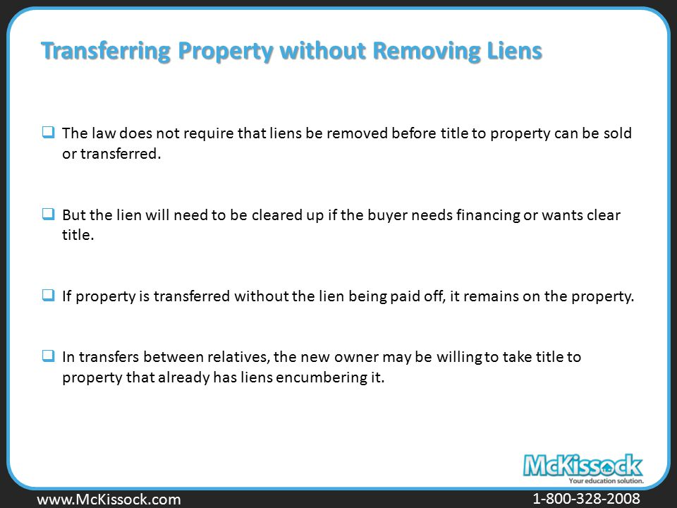 Transferring Property without Removing Liens