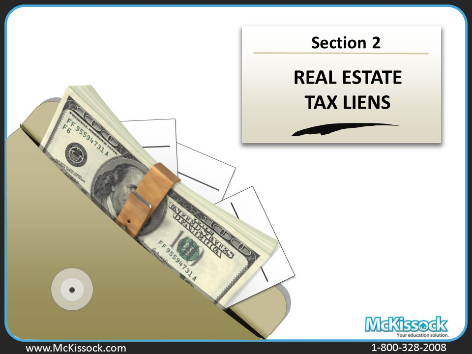 Section 2 REAL ESTATE TAX LIENS