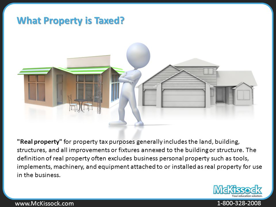 What Property is Taxed Taxes on Real Property.