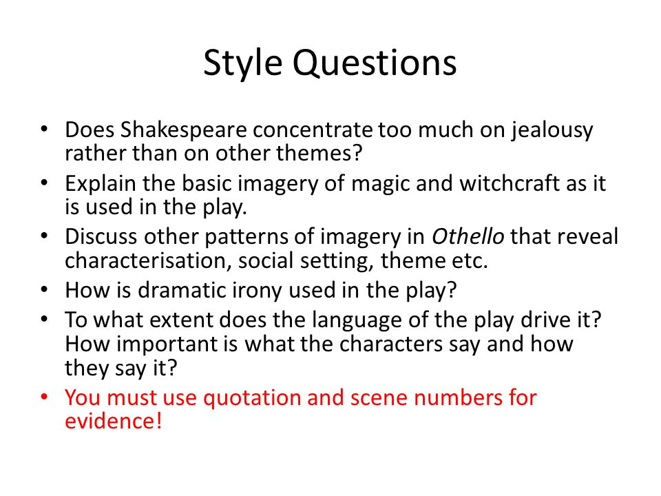 Style Questions Does Shakespeare concentrate too much on jealousy rather than on other themes