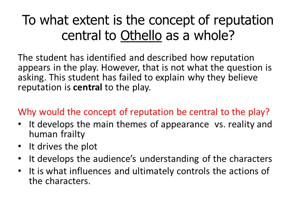 To what extent is the concept of reputation central to Othello as a whole