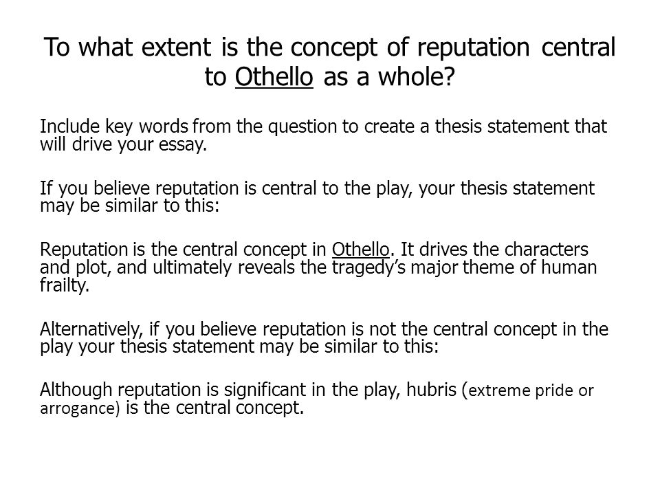 Essay With Thesis Statement Example To What Extent Is The Concept Of Reputation Central To Othello As A Whole Public Health Essays also High School Scholarship Essay Examples Year  English With Mrs Kelly  Ppt Download Health And Fitness Essays