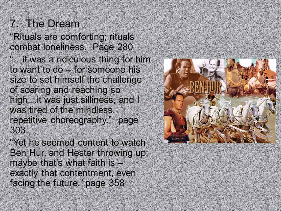 The Dream Rituals are comforting; rituals combat loneliness. Page 280