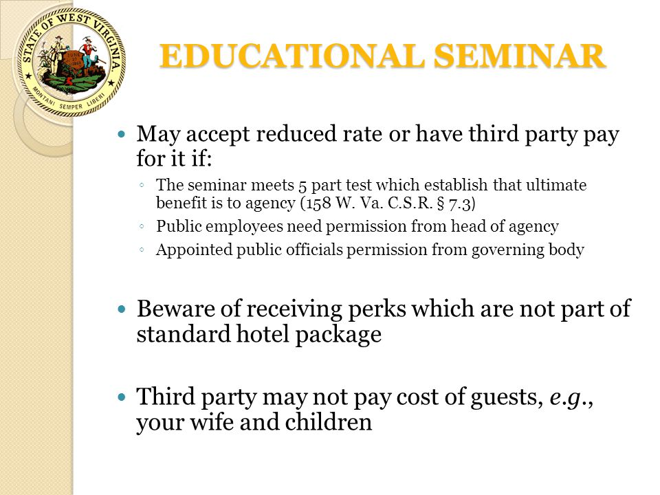 EDUCATIONAL SEMINAR May accept reduced rate or have third party pay for it if: