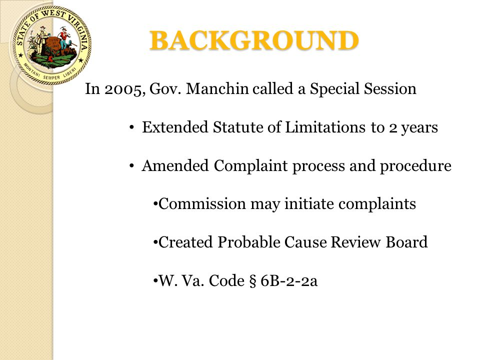BACKGROUND In 2005, Gov. Manchin called a Special Session