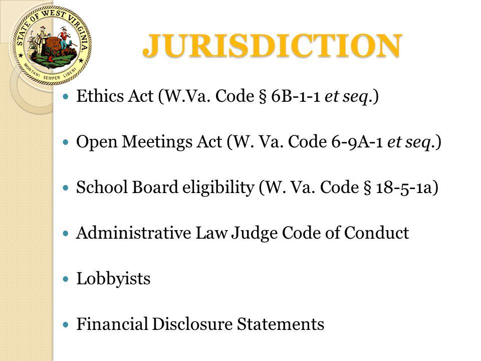JURISDICTION Ethics Act (W.Va. Code § 6B-1-1 et seq.)