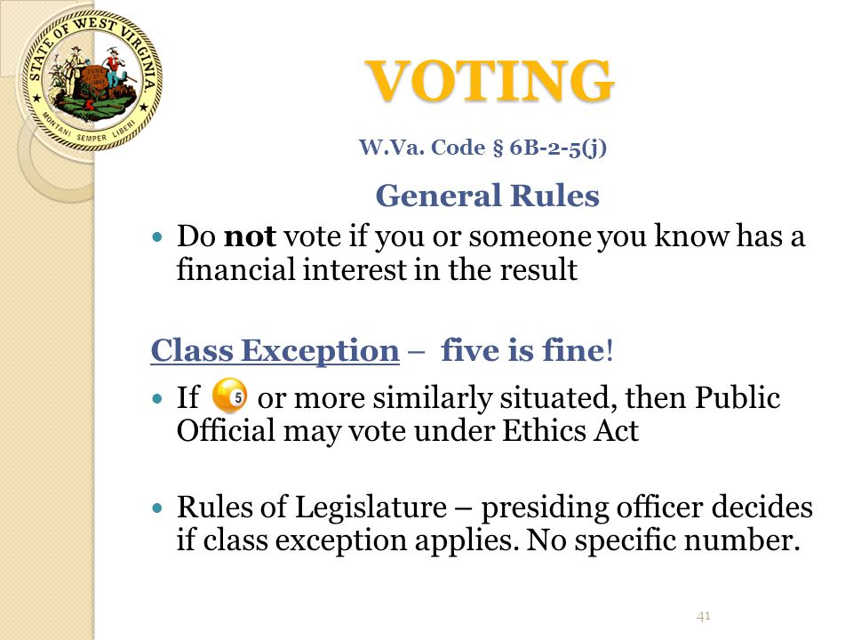 VOTING General Rules. Do not vote if you or someone you know has a financial interest in the result.