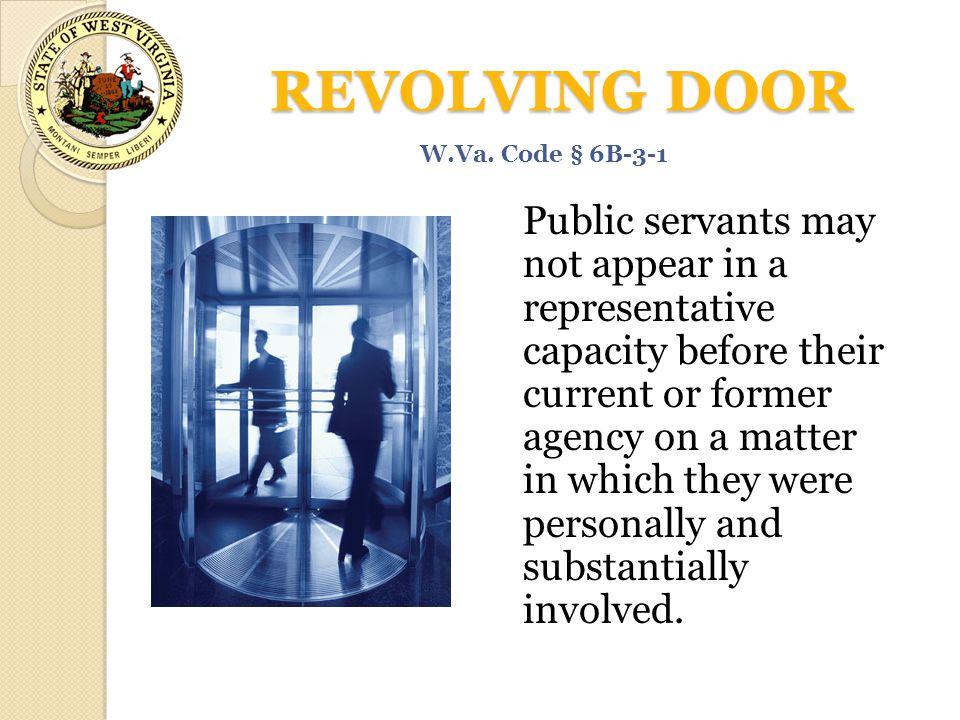 REVOLVING DOOR W.Va. Code § 6B-3-1.