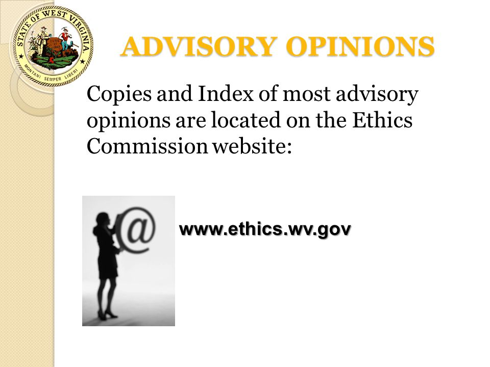 ADVISORY OPINIONS Copies and Index of most advisory opinions are located on the Ethics Commission website: