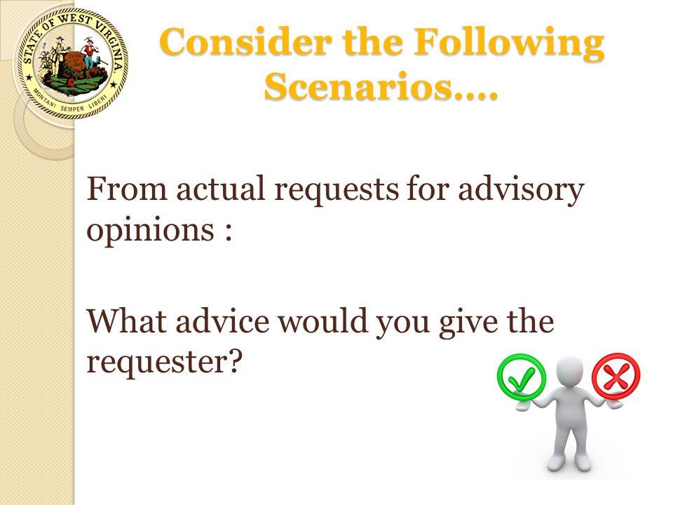 Consider the Following Scenarios….