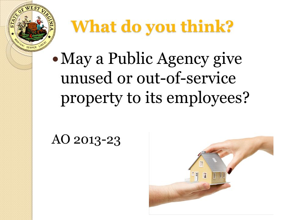 What do you think. May a Public Agency give unused or out-of-service property to its employees.