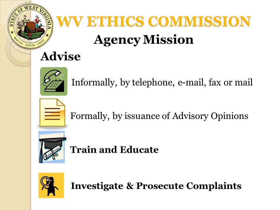 WV ETHICS COMMISSION Agency Mission Advise