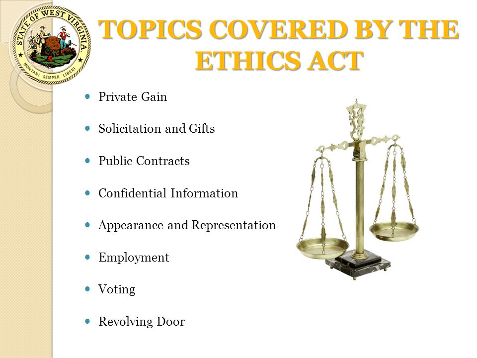 TOPICS COVERED BY THE ETHICS ACT