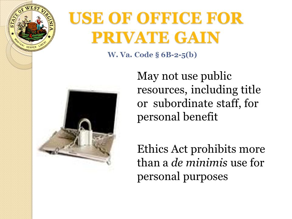 USE OF OFFICE FOR PRIVATE GAIN