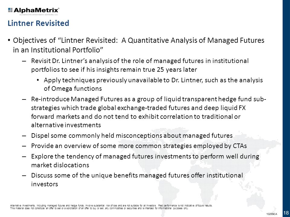 Lintner Revisited Objectives of Lintner Revisited: A Quantitative Analysis of Managed Futures in an Institutional Portfolio