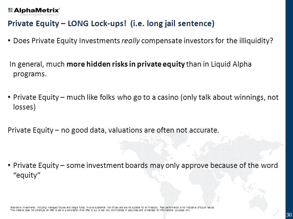 Private Equity – LONG Lock-ups! (i.e. long jail sentence)
