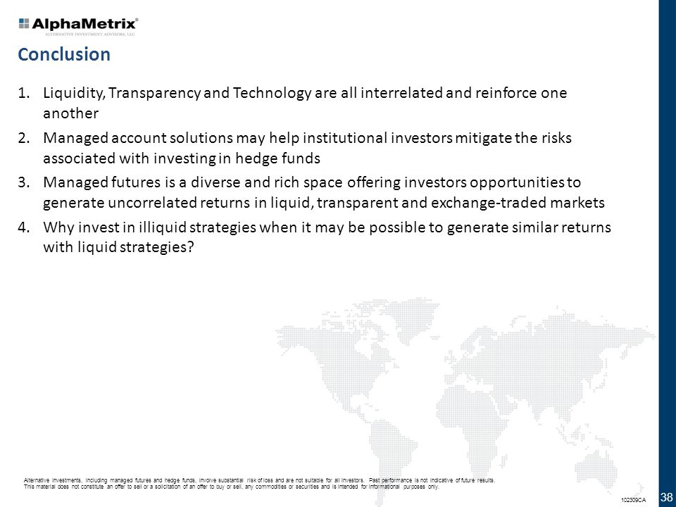 Conclusion Liquidity, Transparency and Technology are all interrelated and reinforce one another.