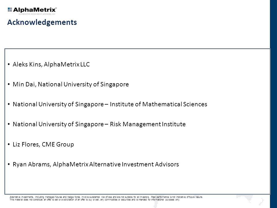 Acknowledgements Aleks Kins, AlphaMetrix LLC