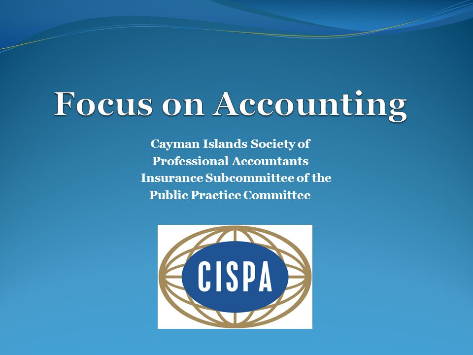 Focus on Accounting Cayman Islands Society of Professional Accountants
