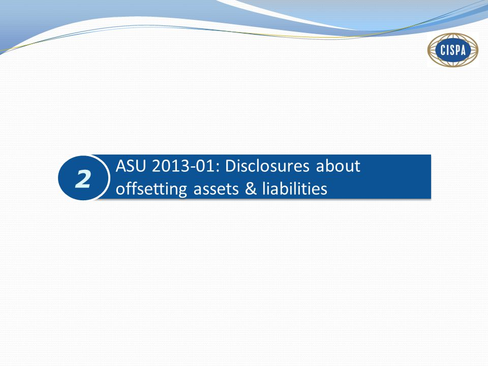 ASU 2013-01: Disclosures about offsetting assets & liabilities