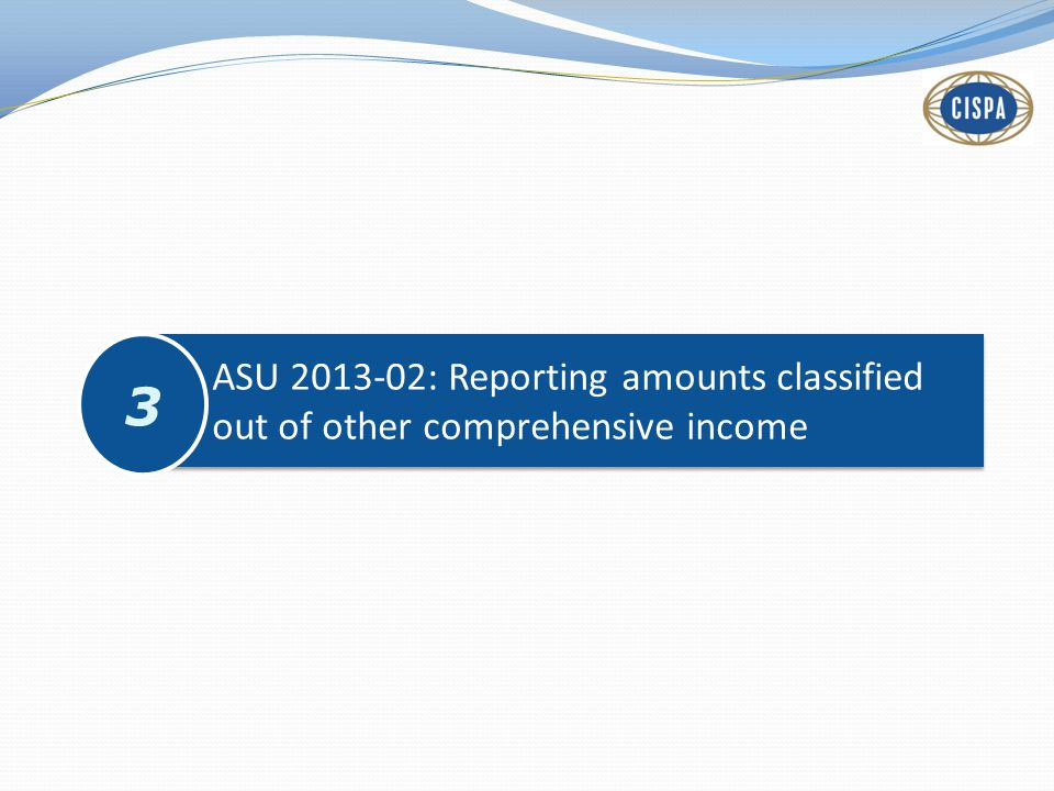 ASU 2013-02: Reporting amounts classified out of other comprehensive income